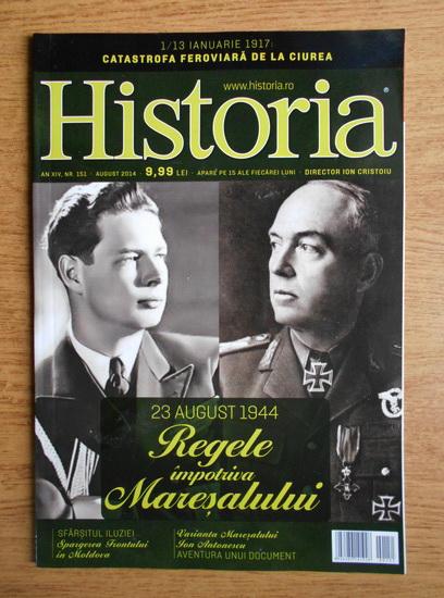 Anticariat: Revista Historia. Regele impotriva Maresului, anul XIV, nr. 151, august 2014