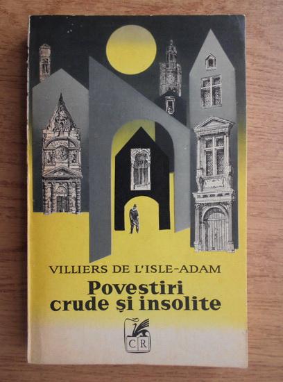 Anticariat: Villiers de L'Isle-Adam - Povestiri crude si insolite
