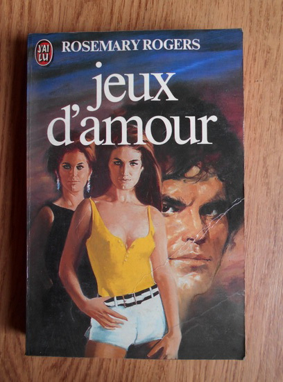 Anticariat: Rosemary Rogers - Jeux d'amour