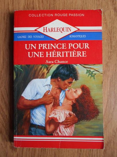 Anticariat: Sara Chance - Un prince pour une heritiere