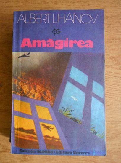 Anticariat: Albert Lihanov - Amagirea