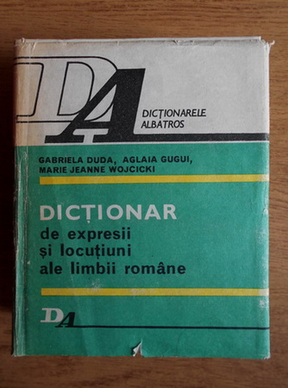 Anticariat: Gabriela Duda - Dictionar de expresii si locutiuni ale limbii romane