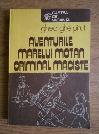 Anticariat: Gheorghe Pitut - Aventurile marelui motan criminal Maciste