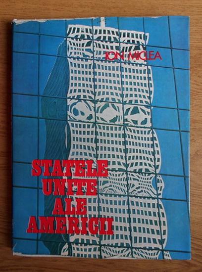 Anticariat: Ion Miclea - Statele Unite ale Americii