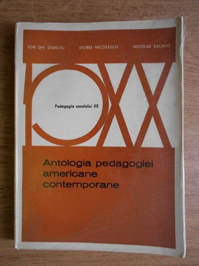 Anticariat: Ion Stanciu - Antologia pedagogiei americane contemporane