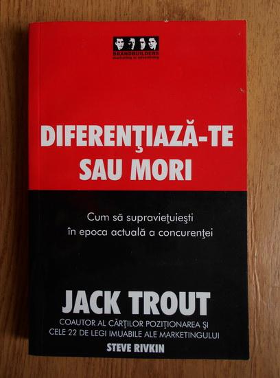 Anticariat: Jack Trout - Diferentiaza-te sau mori
