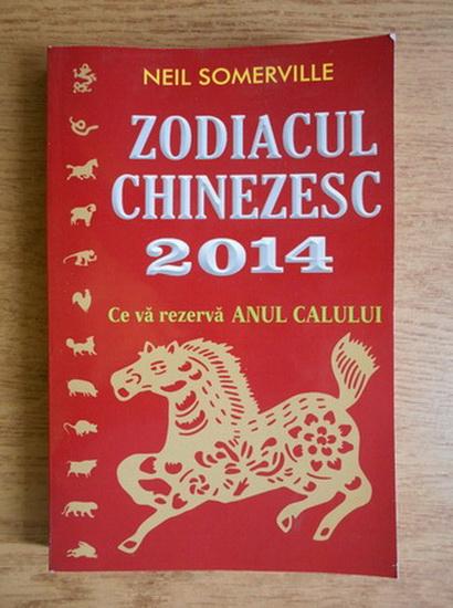 Anticariat: Neil Somerville - Zodiacul chinezesc 2014. Ce va rezerva anul calului