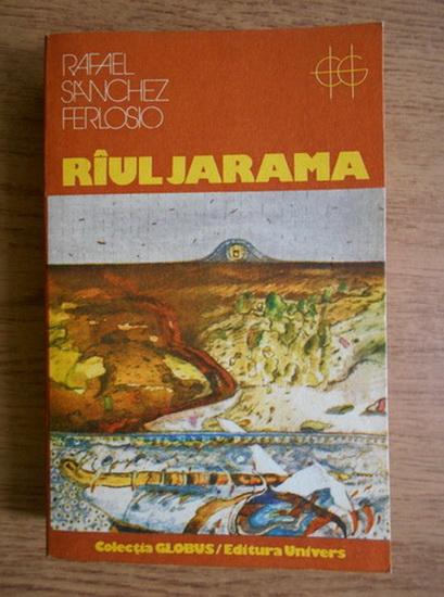 Anticariat: Rafael Sanchez Ferlosio - Raul Jarama