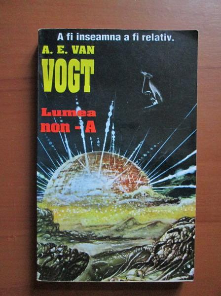 Anticariat: A E Van Vogt - Lumea non A