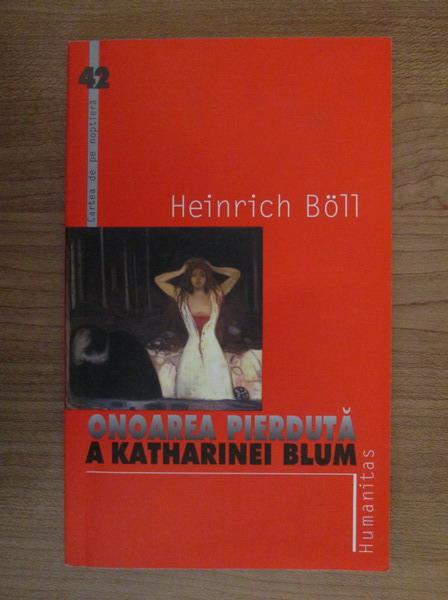 Anticariat: Heinrich Boll - Onoarea pierduta a Katharinei Blum