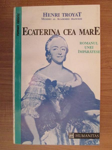 Anticariat: Henri Troyat - Ecaterina cea mare