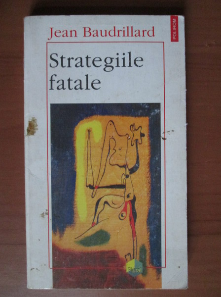 Anticariat: Jean Baudrillard - Strategiile fatale