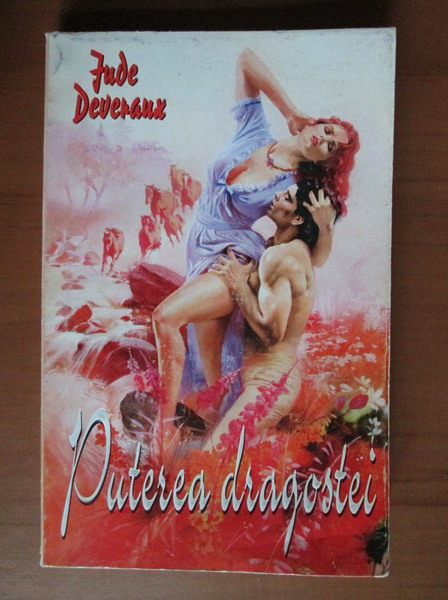 Anticariat: Jude Deveraux - Puterea dragostei