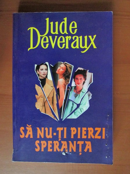 Anticariat: Jude Deveraux - Sa nu-ti pierzi speranta