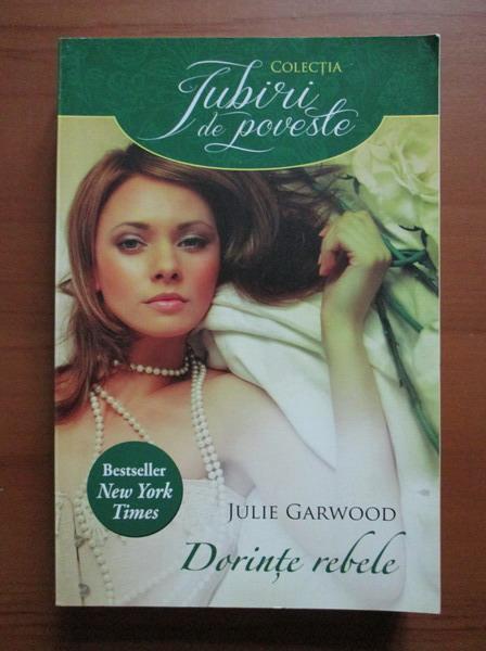 Anticariat: Julie Garwood - Dorinte rebele
