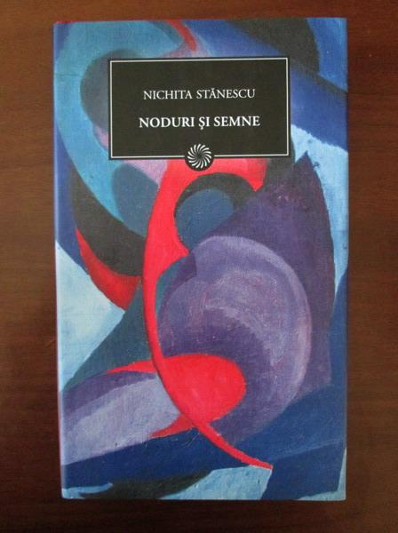 Anticariat: Nichita Stanescu - Noduri si semne