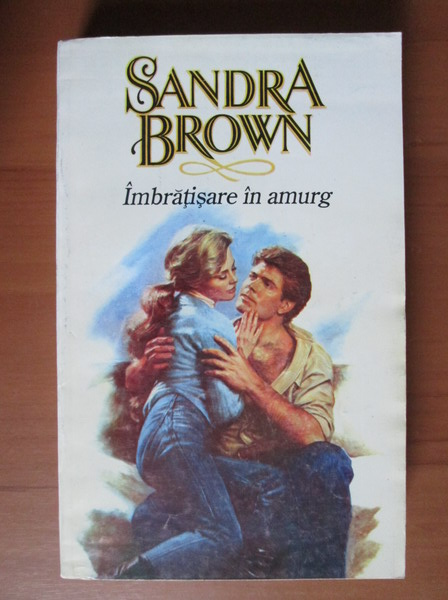 Anticariat: Sandra Brown - Imbratisare in amurg