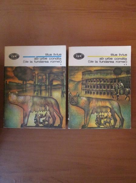 Anticariat: Titus Livius - Ab urbe condita (de la fundarea Romei) (2 volume)