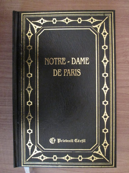 Anticariat: Victor Hugo - Notre Dame de Paris