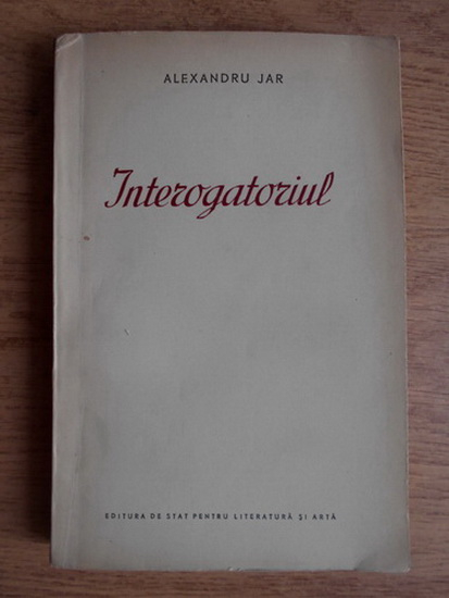 Anticariat: Alexandru Jar - Interogatoriul