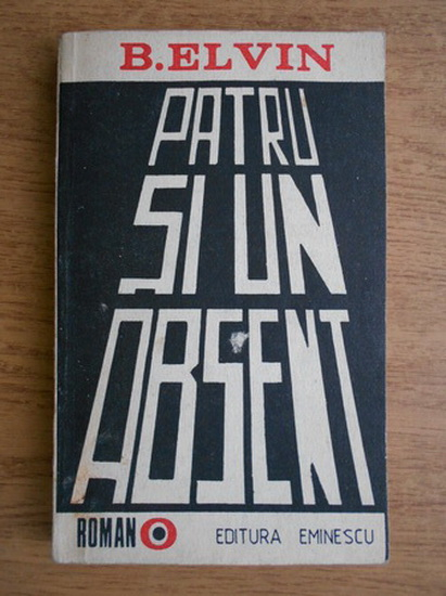 Anticariat: B. Elvin - Patru si un absent