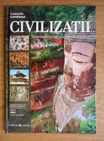 Anticariat: Civilizatii. Patrimoniul cultural Unesco. Volumul 4: Asia: China, Indonezia