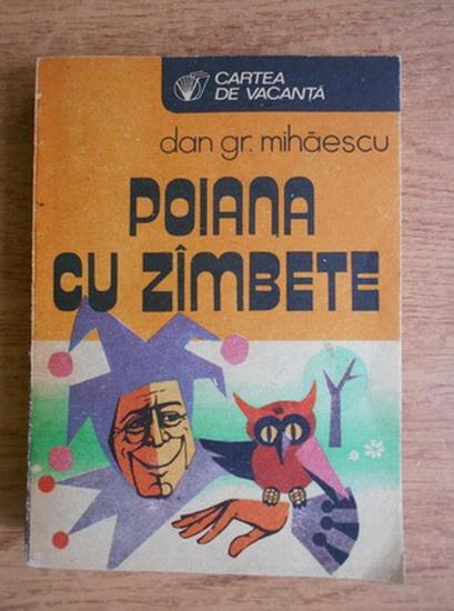 Anticariat: Dan Gr. Mihaescu - Poiana cu zambete