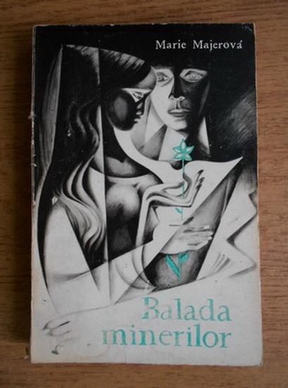 Anticariat: Marie Majerova - Balada minerilor