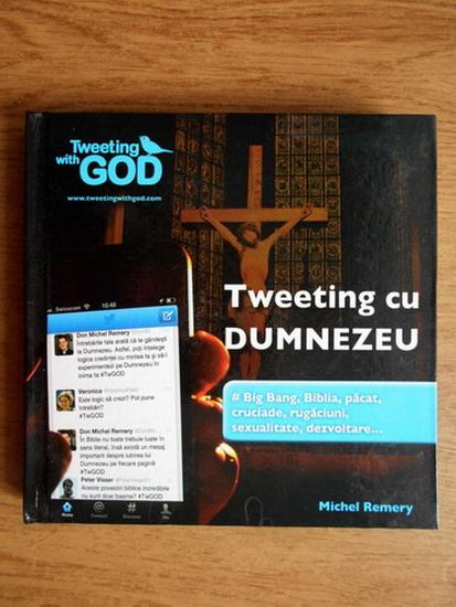 Anticariat: Michel Remery - Tweeting cu Dumnezeu