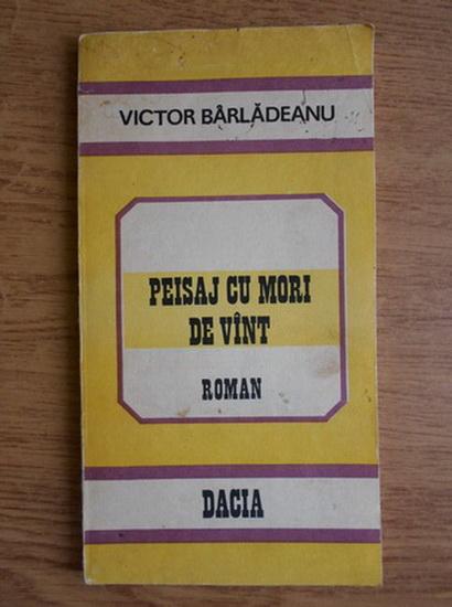 Anticariat: Victor Barladeanu - Peisaj cu mori de vant