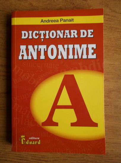Anticariat: Andreea Panait - Dictionar de antonime