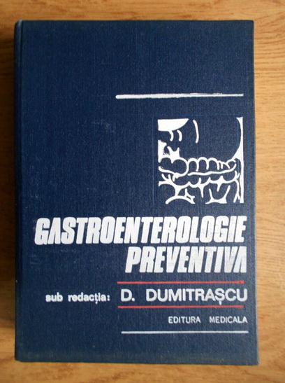 Anticariat: D. Dumitrascu - Gastroenterologie preventiva