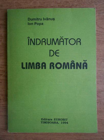 Anticariat: Dumitru Ivanus - Indrumator de limba romana