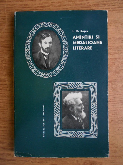 Anticariat: I. M. Rascu - Amintiri si medalioane literare