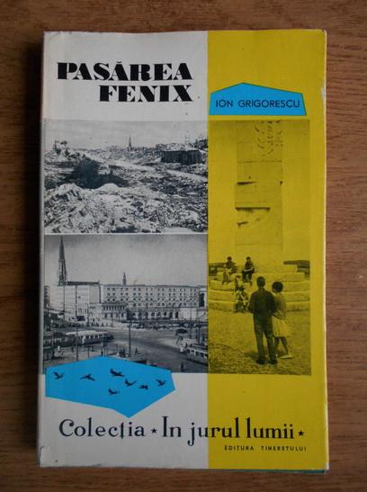 Anticariat: Ion Grigorescu - Pasarea fenix
