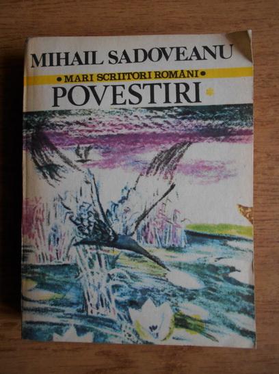 Anticariat: Mihail Sadoveanu - Povestiri (volumul 1)