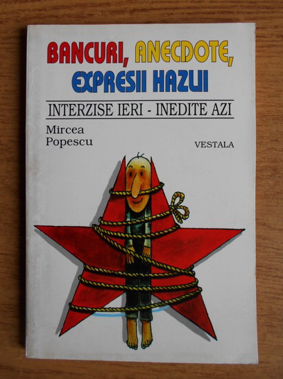 Anticariat: Mircea Popescu - Bancuri, anecdote, expresii hazlii interzise ieri, inedite azi