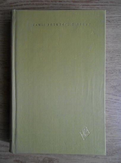 Anticariat: Camil Petrescu - Opere (volumul 2)