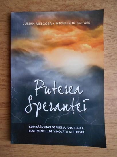 Anticariat: Julian Melgosa - Puterea sperantei
