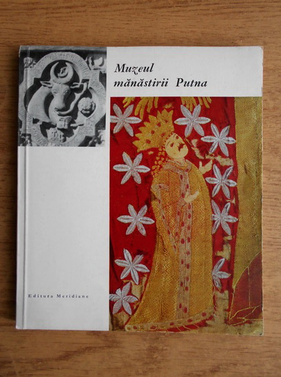 Anticariat: Maria Ana Musicescu - Muzeul manastirii Putna