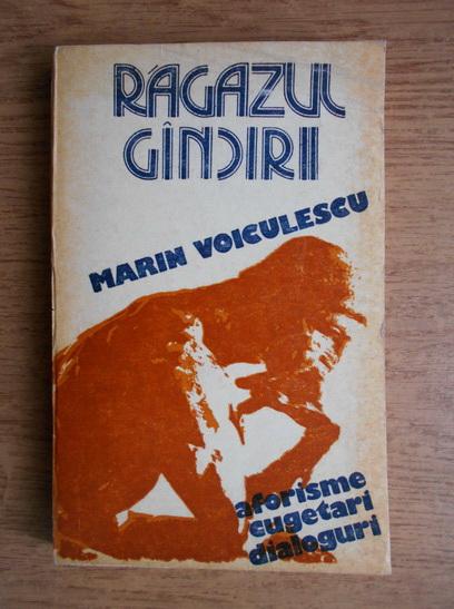 Anticariat: Marin Voiculescu - Ragazul gandirii. Aforisme, cugetari, dialoguri