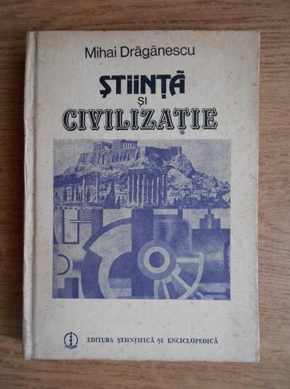 Anticariat: Mihai Draganescu - Stiinta si civilizatie