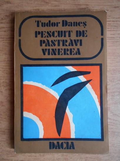 Anticariat: Tudor Danes - Pescuit de pastravi vinerea