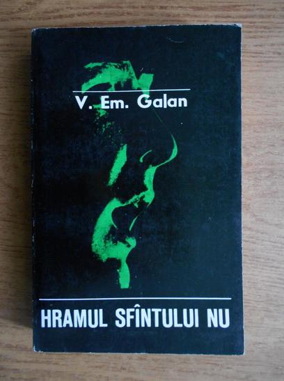 Anticariat: V. Em. Galan - Hramul sfantului nu