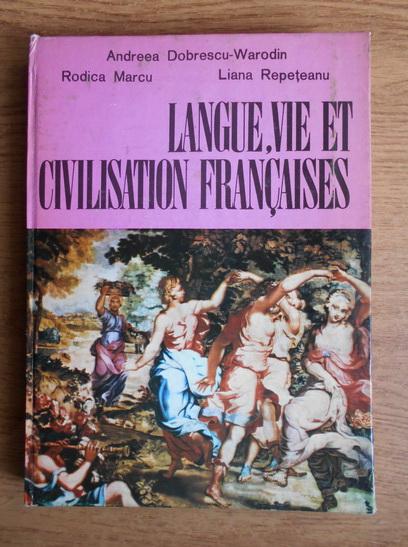 Anticariat: Andreea Dobrescu Warodin - Langue, vie et civilisation francaises. Cours pratique pour la II e annee