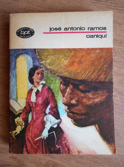 Anticariat: Jose Antonio Ramos - Caniqui