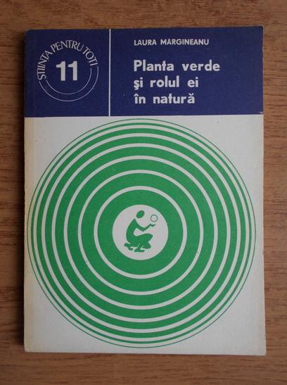 Anticariat: Laura Margineanu - Planta verde si rolul ei in natura