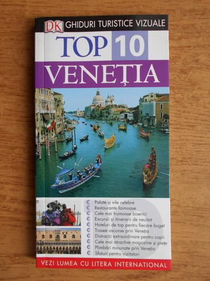Anticariat: Top 10. Venetia Ghid turistic