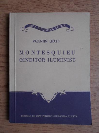 Anticariat: Valentin Lipatti - Montesquieu. Ganditor iluminist