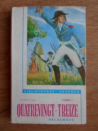 Anticariat: Victor Hugo - Quatrevingt-treize (volumul 1)